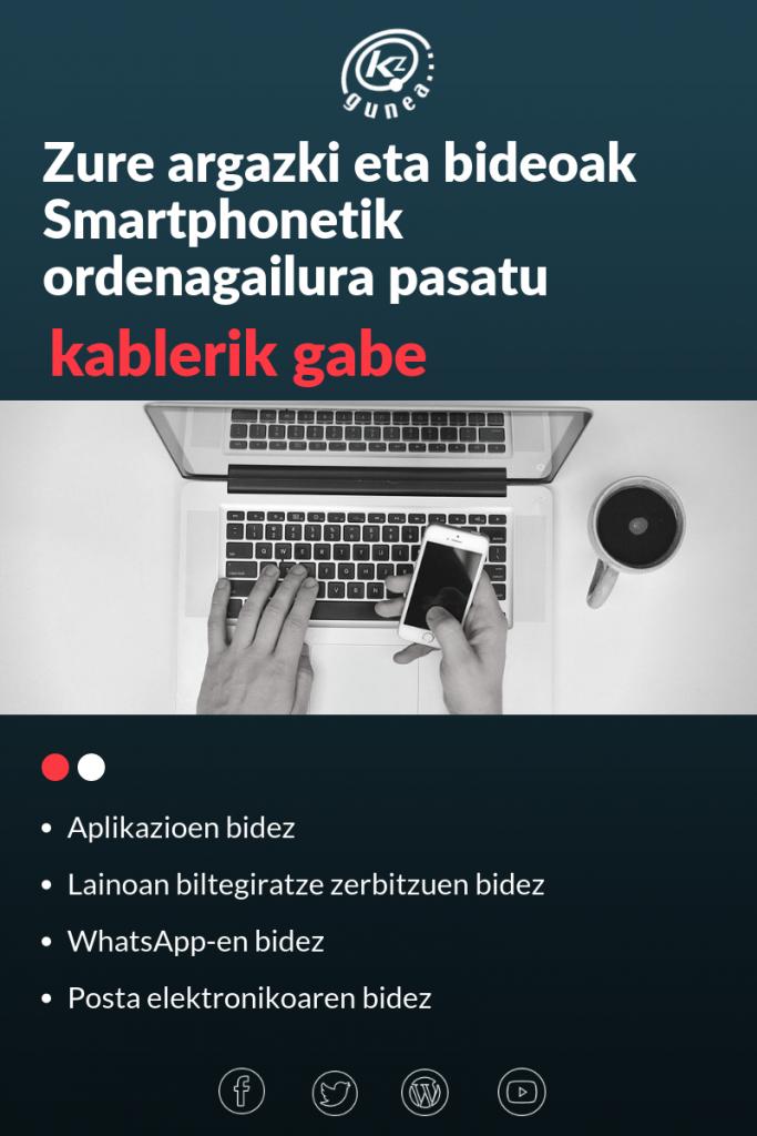 Zure argazki eta bideoak Smartphonetik ordenagailura pasatu kablerik gabe